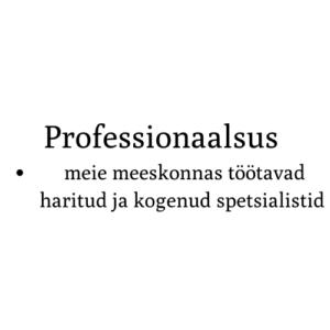 Professionaalsus – meie meeskonnas töötavad haritud ja kogenud spetsialistid(2)